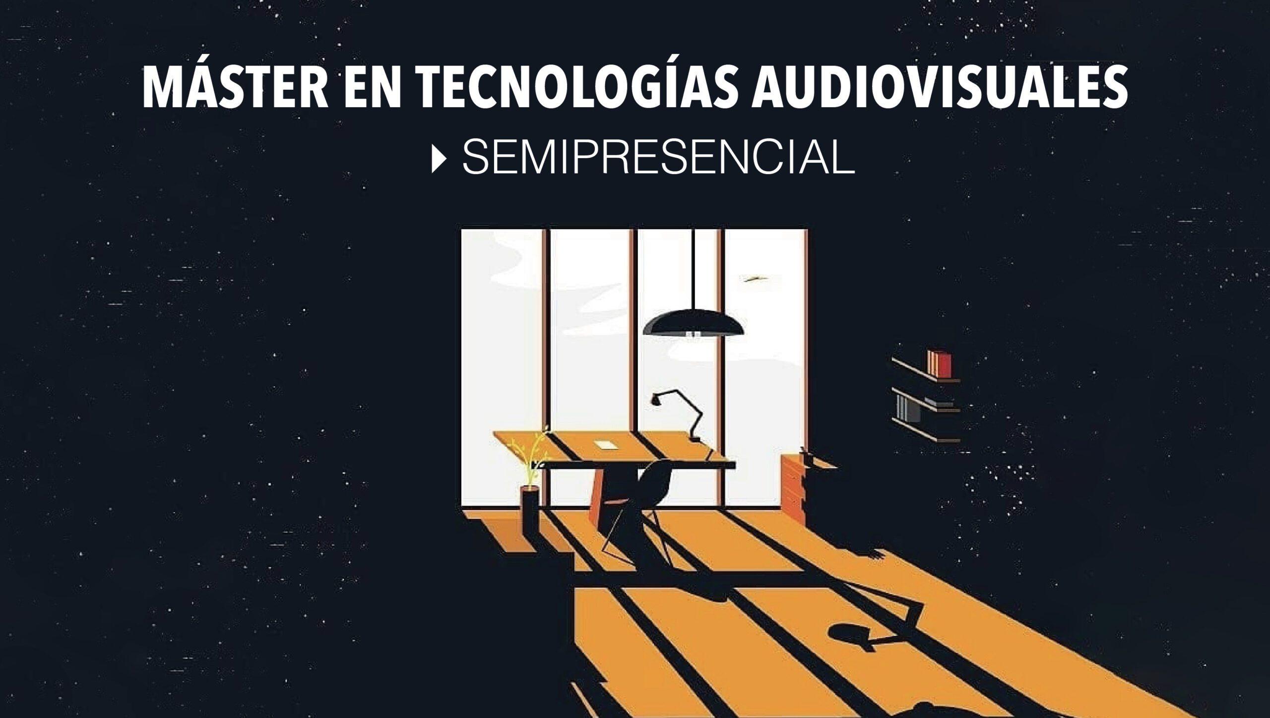 Master en Tecnologías Audiovisuales