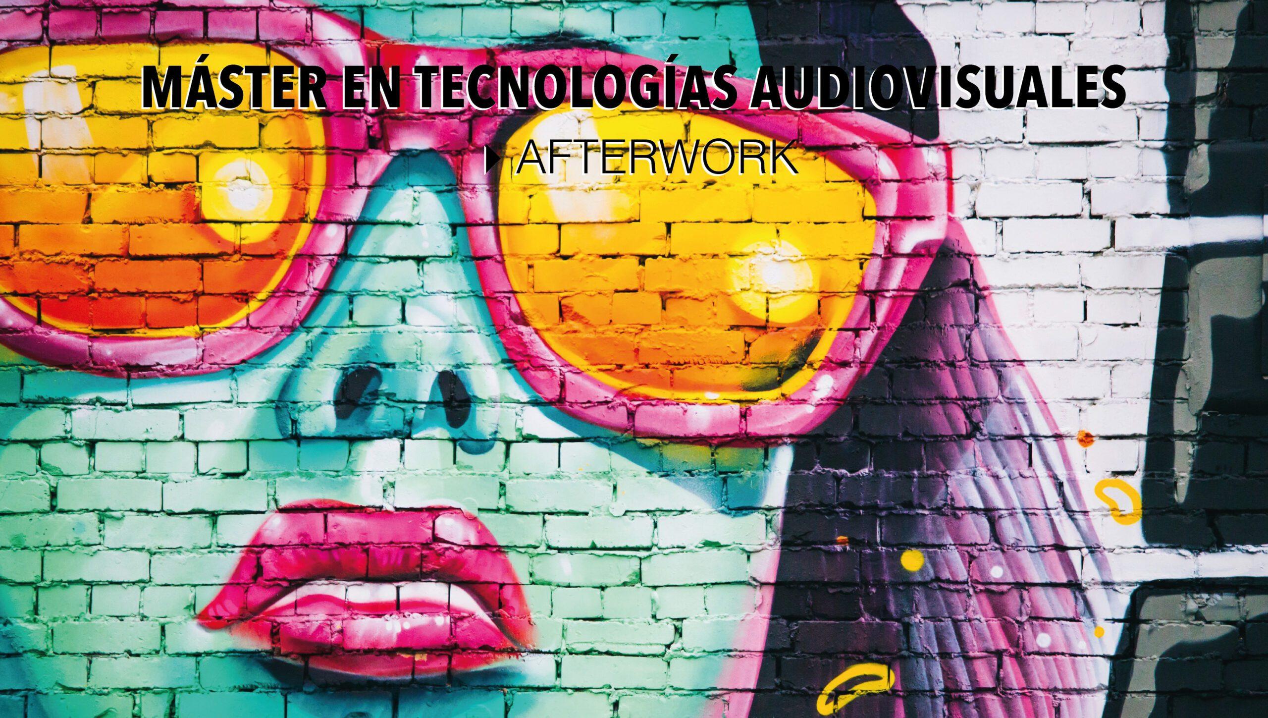 Master en Tecnologías Audiovisuales [afterwork]